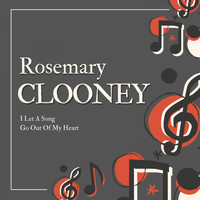 Rosemary Clooney - I Let a Song Go out of My Heart (Explicit)