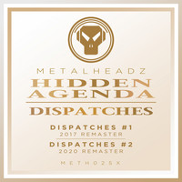 Hidden Agenda - Dispatches (Remasters)