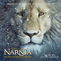 David Arnold - The Chronicles of Narnia: The Voyage of the Dawn Treader (Original Motion Picture Soundtrack)