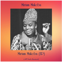 Miriam Makeba - Miriam Makeba (EP) (All Tracks Remastered)