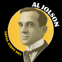 Al Jolson - The Early Years