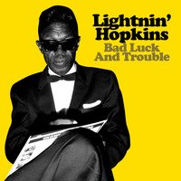 Lightnin' Hopkins - Bad Luck And Trouble