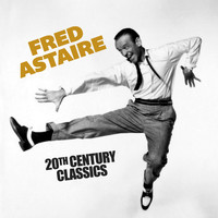 Fred Astaire - 20th Century Classics