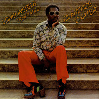 Clarence Carter - Loneliness & Temptation