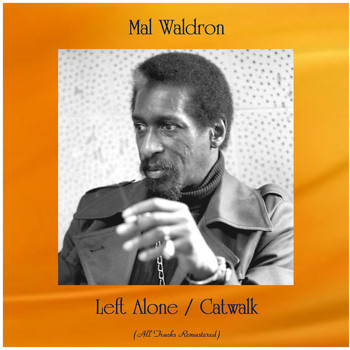 Mal Waldron - Left Alone / Catwalk (Remastered 2020)