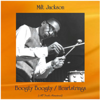 Milt Jackson - Boogity Boogity / Heartstrings (All Tracks Remastered)