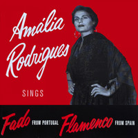 Amália Rodrigues - Amália Rodrigues (Sings Fado From Portugal Flamenco From Spain)