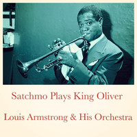 Louis Armstrong & His Orchestra - Satchmo Plays King Oliver