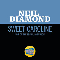 Neil Diamond - Sweet Caroline (Live On The Ed Sullivan Show, November 30, 1969)