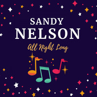 Sandy Nelson - All Night Long