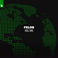 Felon - Feel This