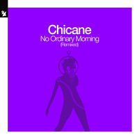 Chicane - No Ordinary Morning (Remixed)