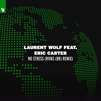 Laurent Wolf feat. Eric Carter - No Stress (Rivas (BR) Remix)