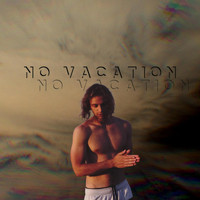 Kirill - No Vacation (Explicit)