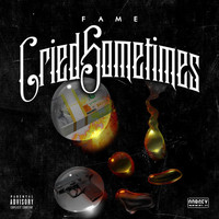 Fame - Cried Sometimes (Explicit)