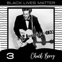 Chuck Berry - Black Lives Matter vol. 3