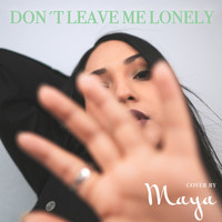 Maya - Don't Leave Me Lonely