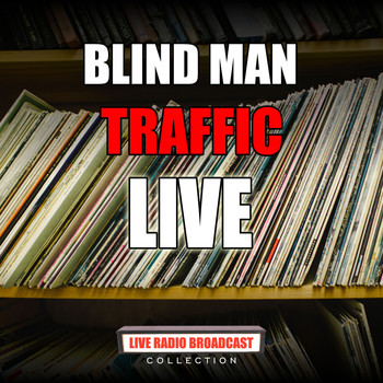 Traffic - Blind Man (Live)