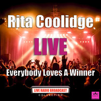 Rita Coolidge - Everybody Loves A Winner (Live)