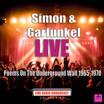 Simon & Garfunkel - Poems On The Underground Wall 1965-1970 (Live)