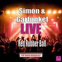 Simon & Garfunkel - Red Rubber Ball (Live)