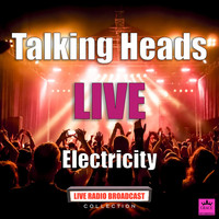 Talking Heads - Electricity (Live)