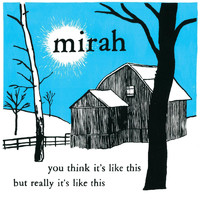 Mirah - You Think It's Like This But Really It's Like This (20 Year Anniversary Reissue)