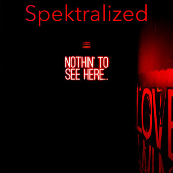 Spektralized - Nothin' to See Here