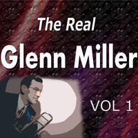 Glenn Miller - The Real Glenn Miller Vol. 1