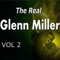 Glenn Miller - The Real Glenn Miller Vol. 2