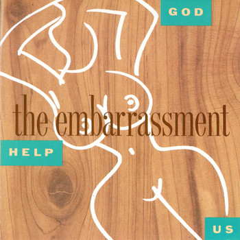 The Embarrassment - God Help Us