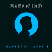 Naughtiii Rodiii - Coming of Light