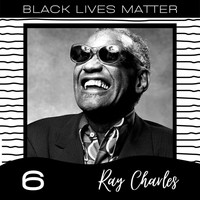 Ray Charles - Black Lives Matter vol. 6