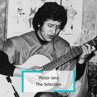 Victor Jara - Victor Jara - The Selection