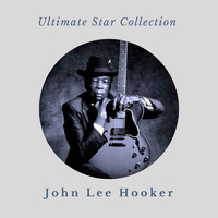 John Lee Hooker - Ultimate Star Collection