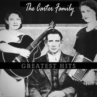 The Carter Family - Greatest Hits