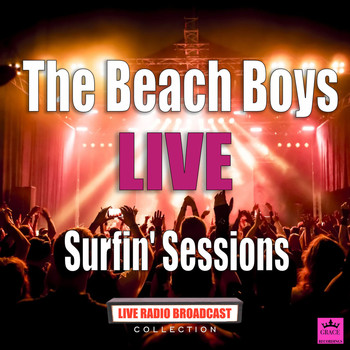 The Beach Boys - Surfin' Sessions (Live)