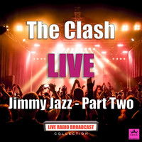 The Clash - Jimmy Jazz - Part Two (Live)