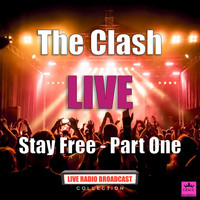 The Clash - Stay Free - Part One (Live)