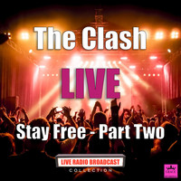 The Clash - Stay Free - Part Two (Live)