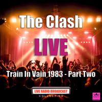 The Clash - Train In Vain 1983 - Part Two (Live)