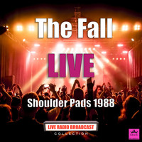 The Fall - Shoulder Pads 1988 (Live)