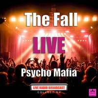 The Fall - Psycho Mafia (Live)