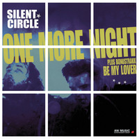 Silent Circle - One More Night