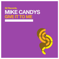 Mike Candys - Give It to Me