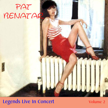 Pat Benatar - Legends Live in Concert (Live in Denver, CO, 1980)