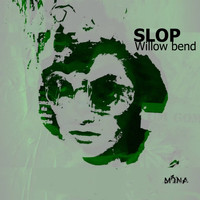 Slop - Willow Bend