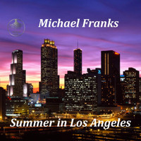 Michael Franks - Summer In Los Angeles