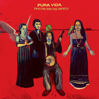 Pura Vida - Praying For The Angels