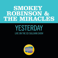 Smokey Robinson & The Miracles - Yesterday (Live On The Ed Sullivan Show, March 31, 1968)